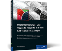 SAP Buch: Implementierungs- und Upgrade-Projekte mit dem SAP Solution Manager